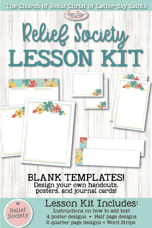 Relief Society blank lesson kit to help you design your own handouts, posters, journal cards and more! Editable in Microsoft Word or Google Slides!  www.LovePrayTeach.com