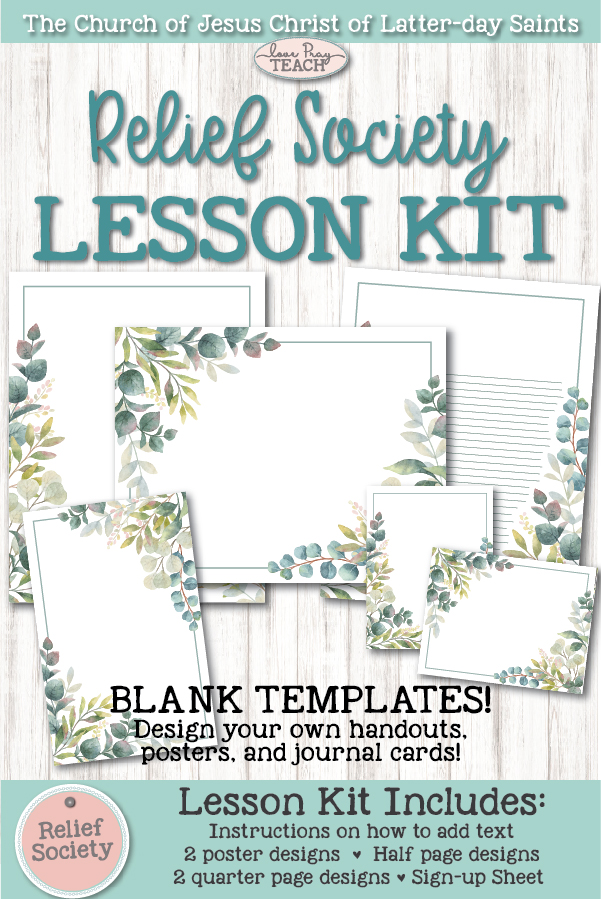 Relief Society Blank Lesson Kit! Add your own quotes, scriptures, etc. to our beautifully designed templates! Includes many sizes! www.LovePrayTeach.com