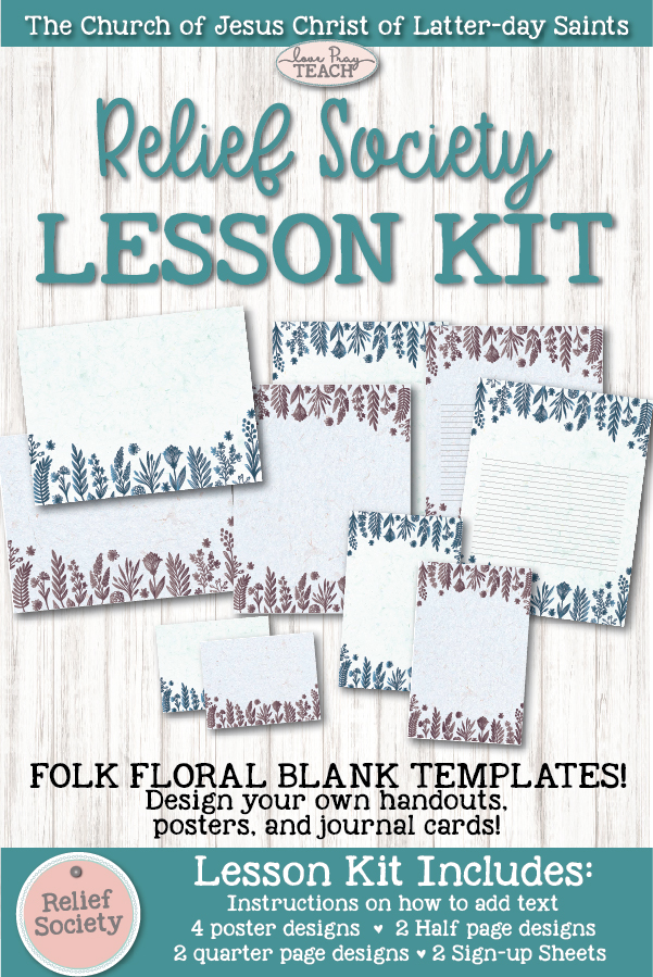 Design your own handouts, posters, journal cards, sign-up sheets, and more with our beautifully designed lesson kits! www.LovePrayTEach.com #ReliefSociety #LDS