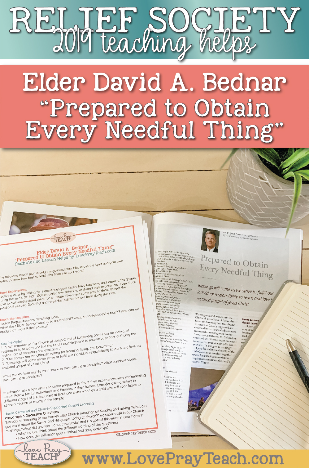 """2019 Relief Society lesson helps for General Conference talks: Elder David A. Bednar """"Prepared to Obtain Every Needful Thing"""" Instant Download www.LovePrayTeach.com"""