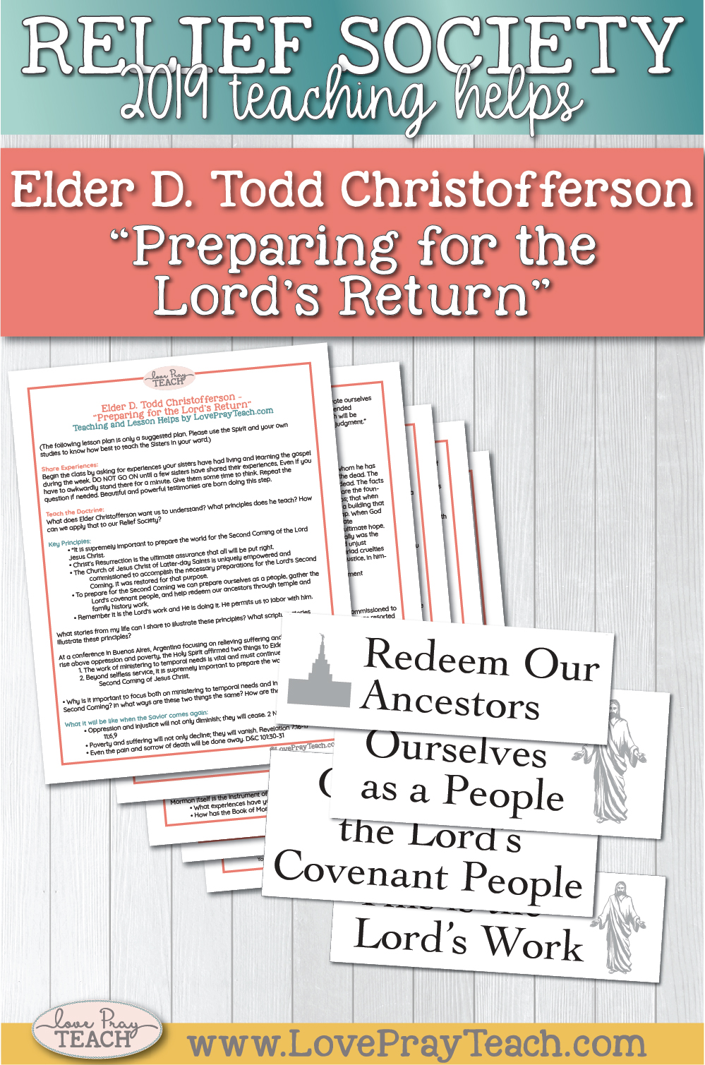 """April 2019 General Conference lesson helps and discussion questions for: D. Todd Christofferson """"Preparing for the Lord's Return"""" Includes teaching packet and board strips for Relief Society www.LovePrayTeach.com"""