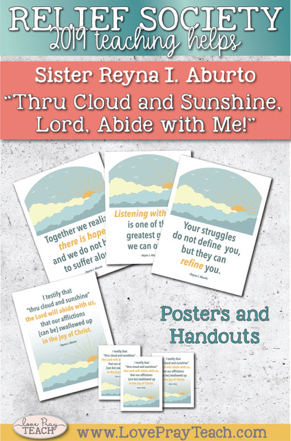 """General Conference October 2019: Sister Reyna I. Aburto """"Thru Cloud and Sunshine, Lord, Abide with Me!"""" Printable Lesson Helps and Handouts www.LovePrayTeach.com"""