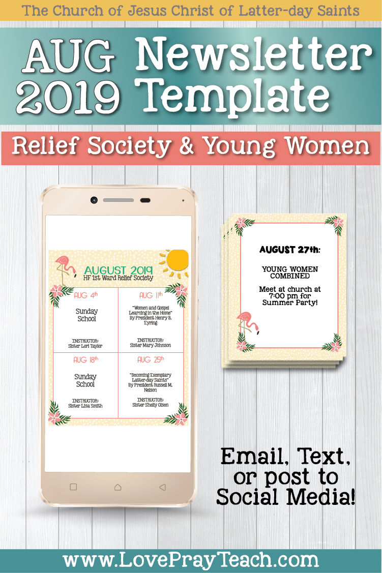 August 2019 Editable Newsletter Template and Sunday Lesson Calendars for Relief Society and Young Women. Email or post to social media to keep your ward informed of everything that's going on! www.LovePrayTeach.com