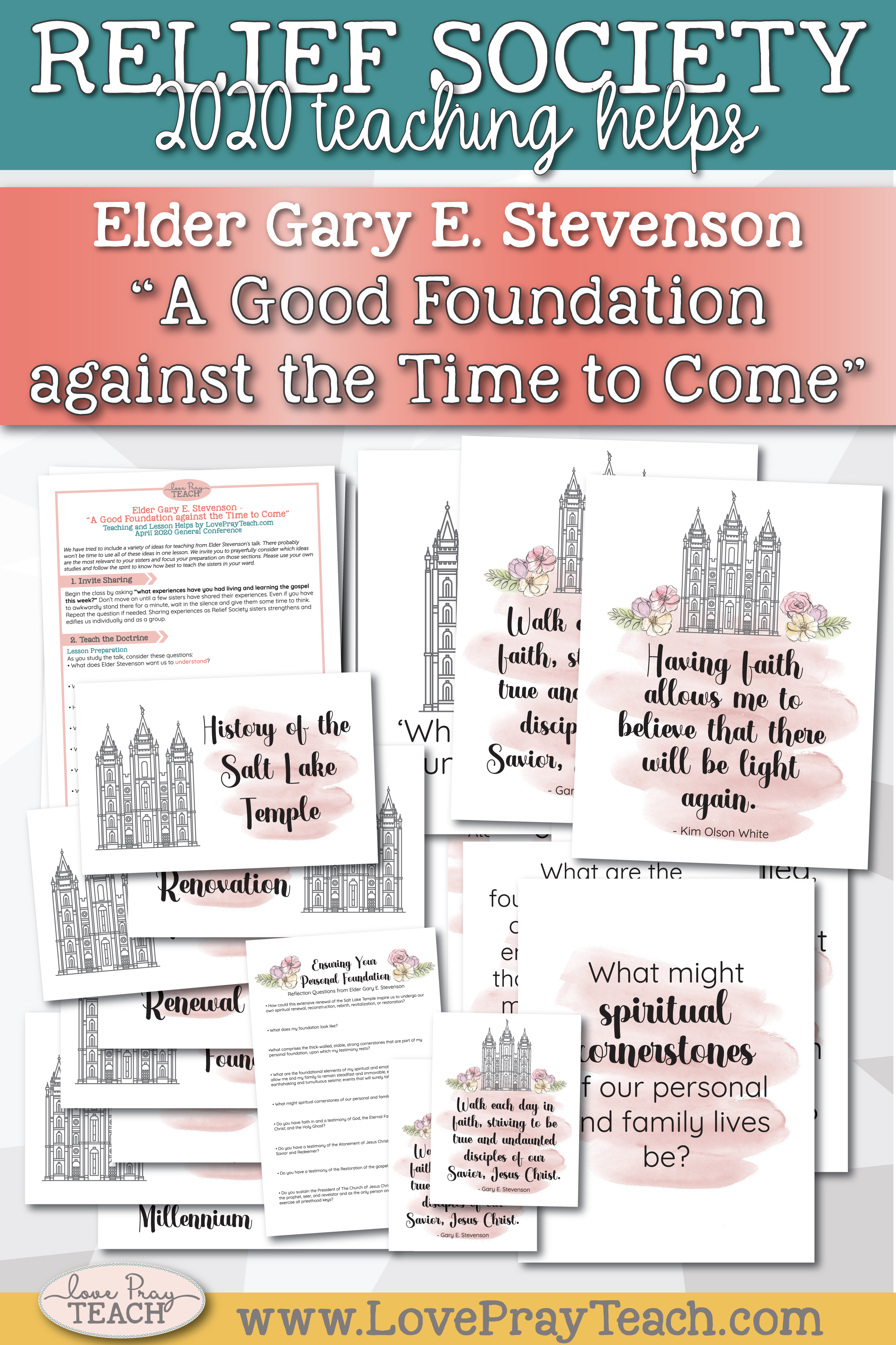 "April 2020 General Conference: Elder Gary E. Stevenson - ""A Good Foundation against the Time to Come"" Printable Lesson Helps and Handouts for Latter-day Saints"