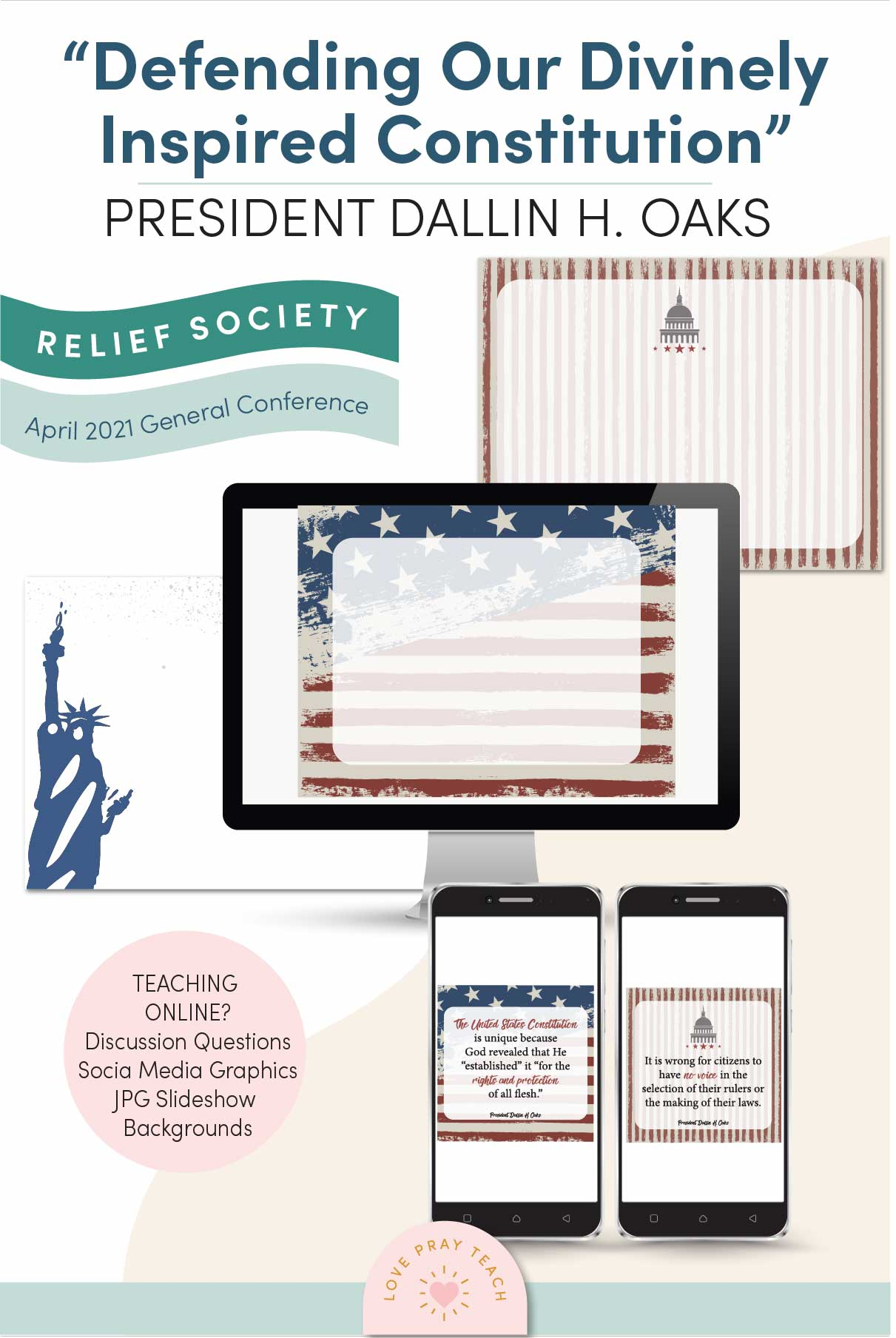 """April 2021 General Conference: President Dallin H. Oaks """"Defending Our Divinely Inspired Constitution"""" Lesson Aids and Handouts www.LovePrayTeach.com"""