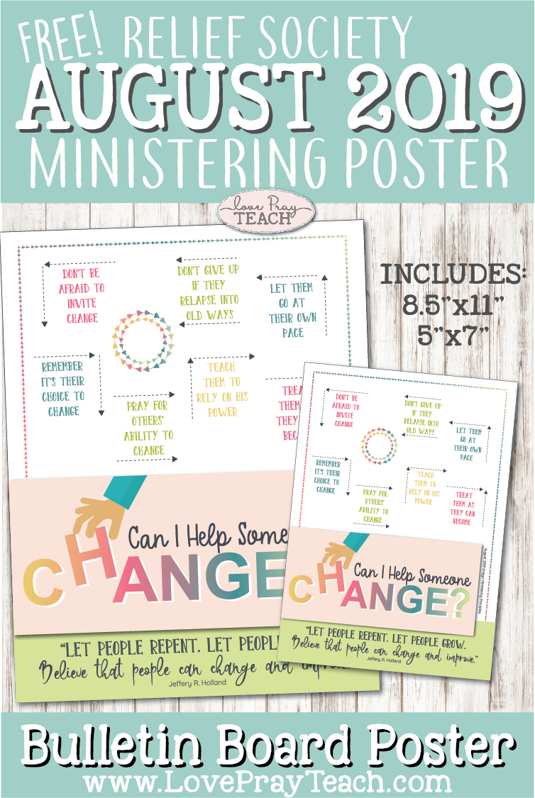 """Can I Help Someone Change"" Free August 2019 Relief Society Ministering Bulletin Board Printable Poster www.LovePrayTeach.com"